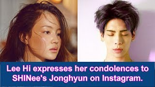Lee Hi expresses her condolences to SHINee's Jonghyun on Instagram.