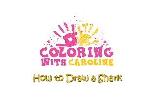 Coloring With Caroline 005: How to Draw a Shark