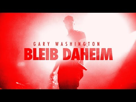 Gary Washington - Bleib Daheim (Official Video)