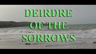 Deirdre Of The Sorrows - A Legend from Anceint Ireland