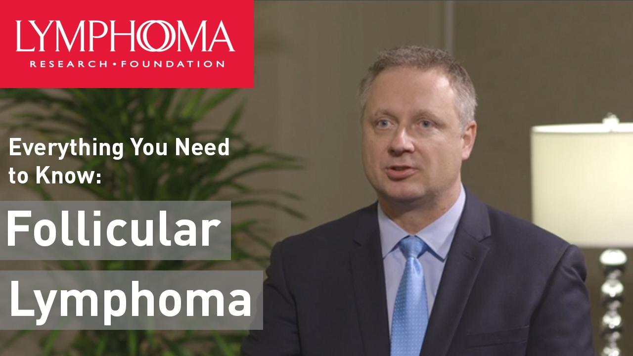 Follicular Lymphoma - Lymphoma Research Foundation