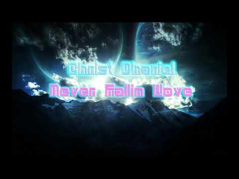 Christ Dhariel - Never Fallin Love
