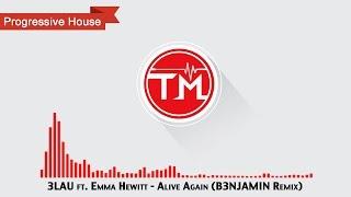 3LAU ft. Emma Hewitt - Alive Again (B3NJAMIN Remix)