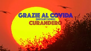 Grazie al Covida - Curandero (Official Instant Video)