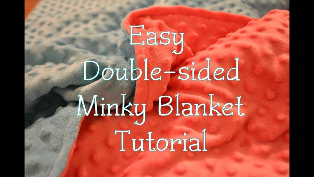 Easy Double Sided Minky Blanket Tutorial Youtube