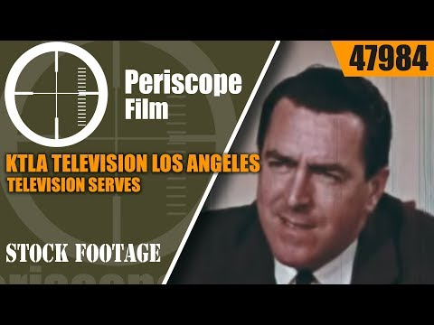 KTLA TELEVISION LOS ANGELES  TELEVISION SERVES ITS COMMUNITY FILM  47984