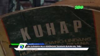 LBH Surabaya Nilai Kekerasan Tahanan Bukan Hal Tabu