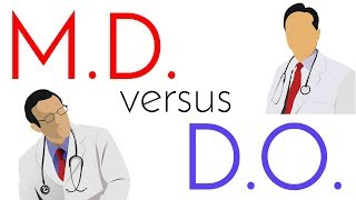 M.D. vs. D.O.   Allopathic and Osteopathic Medical School Comparison