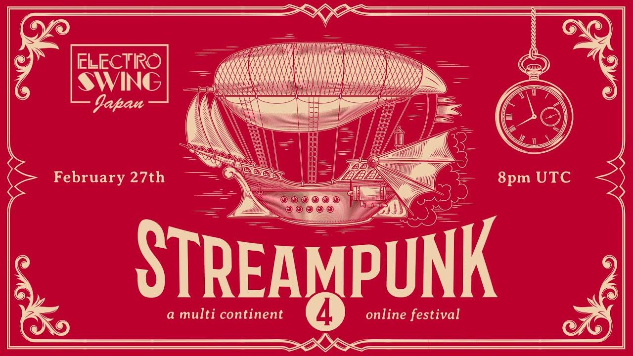 Streampunk 4 (Japan Edition) Electro Swing Online Festival (February 27th 2021) TEASER