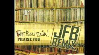 Fatboy Slim - Praise You (JFB Remix)