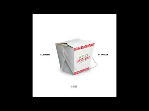 B-Lo Christ X RiFF RAFF - VERSACE SWEET & SOUR CHiCKEN (Prod. BIG LO$)