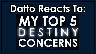 Datto Reacts - Datto's Top 5 Destiny 1 Concerns Before Release