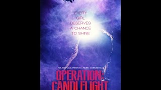 Operation: Candlelight Trailer