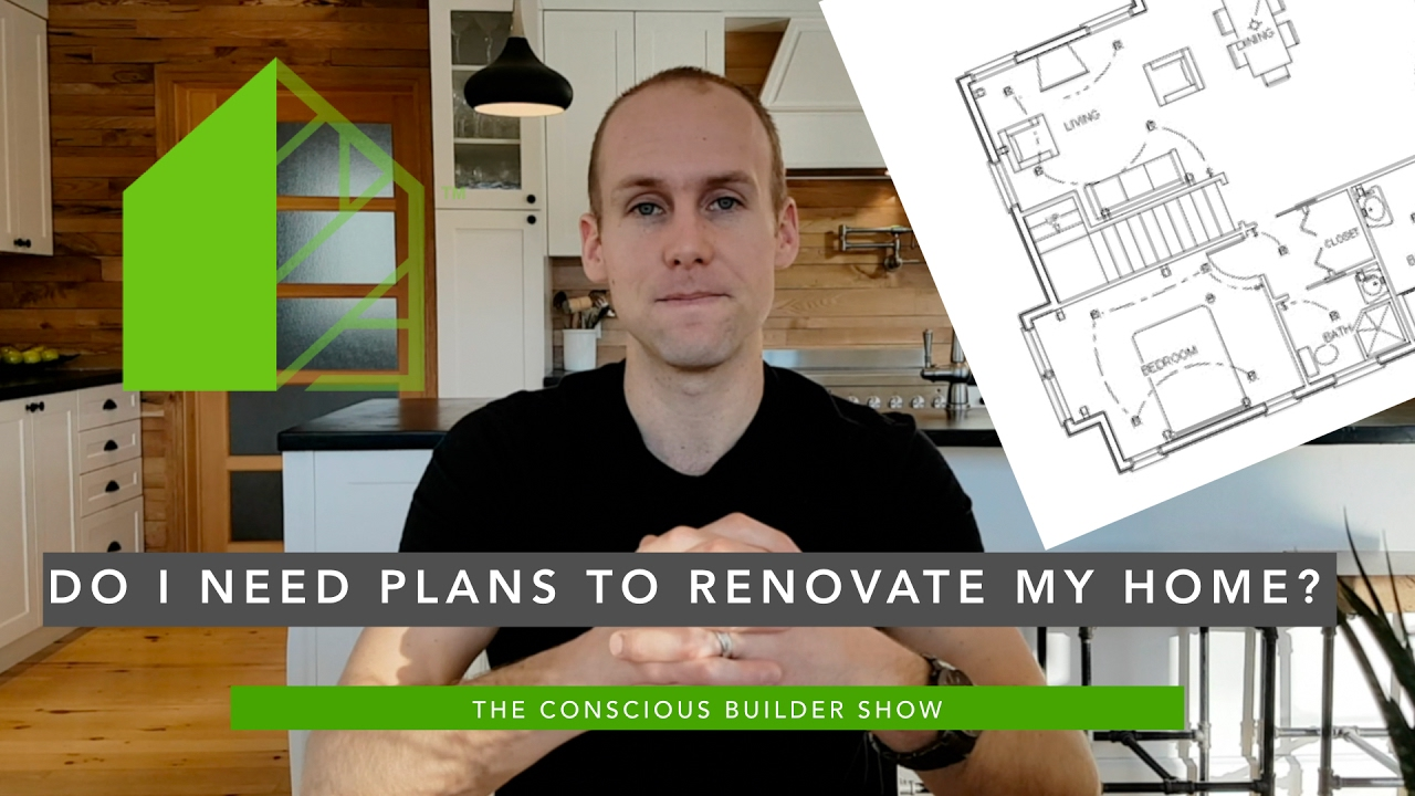 do i need plans to renovate my home youtube