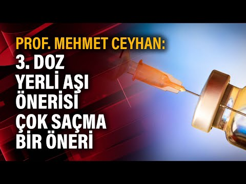 Prof. Mehmet Ceyhan: 3. doz yerli aşı önerisi çok saçma bir öneri