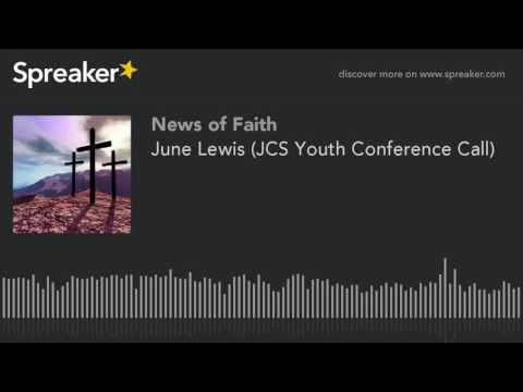June Lewis (JCS Youth Conference Call)