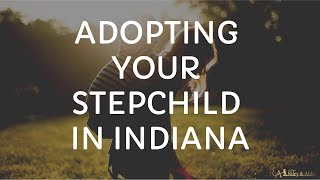 Adopting Your Stepchild in Indiana
