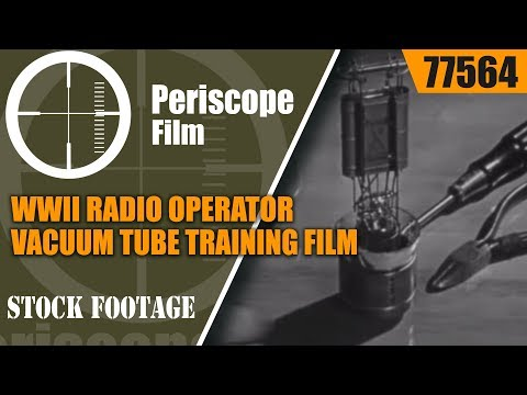WWII RADIO OPERATOR   VACUUM TUBE TRAINING FILM 77564