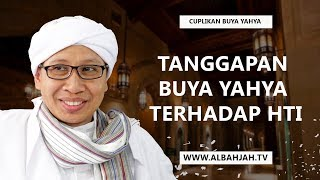 Tanggapan Buya Yahya Terhadap HTI - Buya Yahya Menjawab