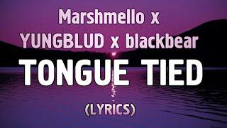 Marshmello x YUNGBLUD x blackbear – Tongue Tied (Lyrics)