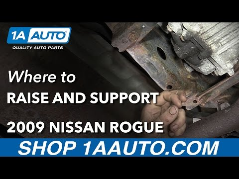 Where to Safely Jack Up Lift Support 2009 Nissan Rogue