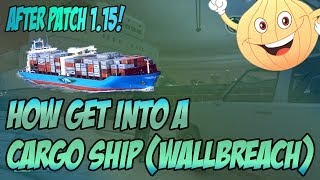GTA 5 Online: How To Enter A Cargo Ship! (Wallbreach) After Patch 1.15