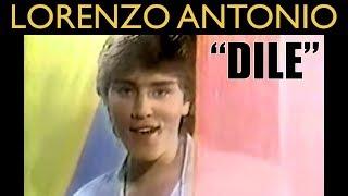 "Lorenzo Antonio - ""Dile"" - Video Oficial"