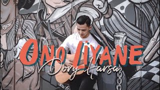 Dory Harsa - Ono Liyane [OFFICIAL]