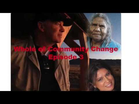 Whole of Community Change Radio Broadcast   Episode 3