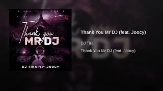 Dj Tira ft joocy thank You Mr Dj.mp3