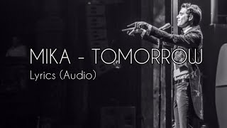 MIKA - Tomorrow Lyrics (Audio)