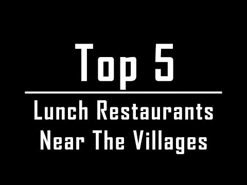 Top 5 Lunch Restaurants near The Villages, Florida.