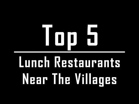 Top 5 Lunch Restaurants near The Villages, Florida.