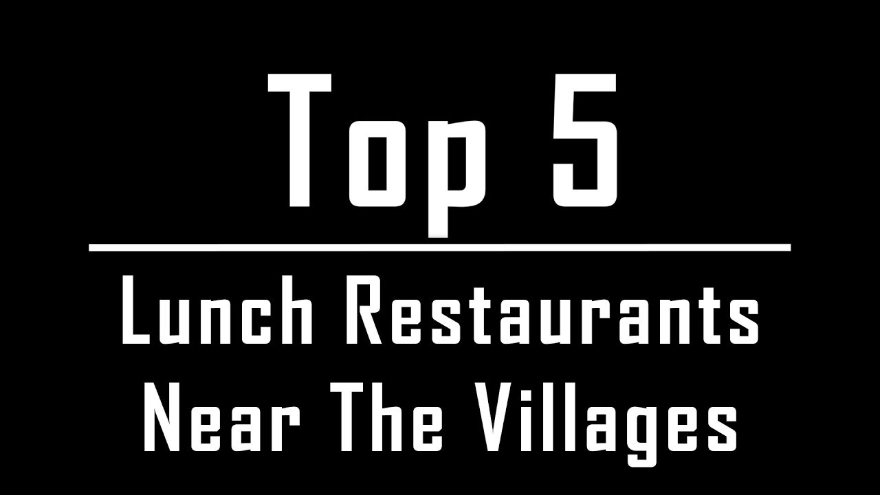 Top 5 Lunch Restaurants Near The Villages Florida Youtube