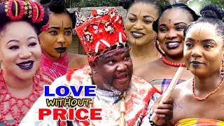 "New Movie Hit ""LOVE WITHOUT PRICE"" Season 1&2 - (Ugezu J Ugezu) 2019 Latest Nollywood Epic Movie"