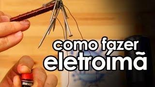 Como fazer um ímã elétrico, o eletroímã (experiência de Física - eletromagnetismo)