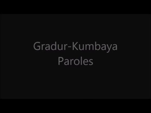 Gradur - Kumbaya (Paroles)