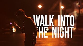 Walk into the night