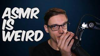 ASMR is weird
