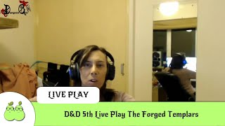 D&D 5th Live Play The Forged Templars: Setting the Scene