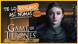 Game Of Thrones Temporada 8 | #TeLoResumoAsíNomás 247