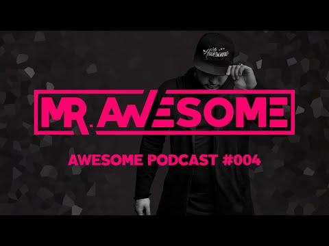 Awesome Podcast #004 // #HOUSE #TECH #DEEP #MINIMAL #TECHNO