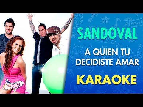 Sandoval - A quien tu decidiste amar con letra | Cantoyo Karaoke