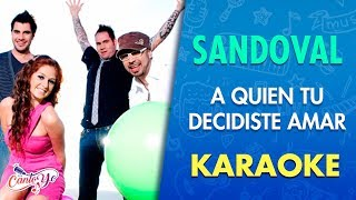 Sandoval - A quien tu decidiste amar (Official CantoYo Video)