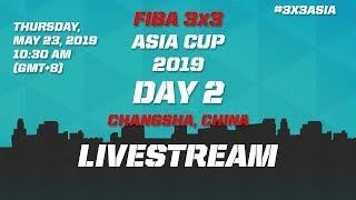 LIVE  - FIBA 3x3 Asia Cup 2019 - Day 2 - Changsha China