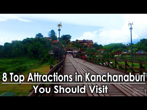 8 Top Attractions in Kanchanaburi, You Should Visit กาญจนบุรี