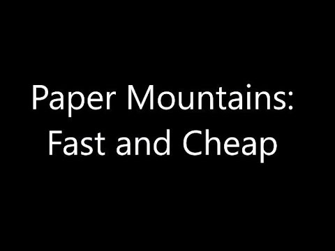 Paper Mountains: Part 1, Forget The Messy Plaster.