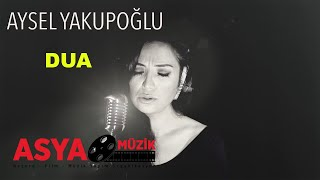 Aysel Yakupoğlu - Dua (Official Video) Video