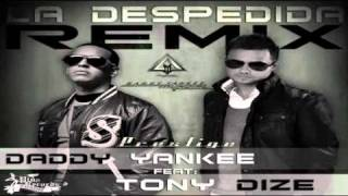 Daddy Yankee Ft. Tony Dize - La Despedida (Official Remix)(Remix)(Prod. By DJ Erick