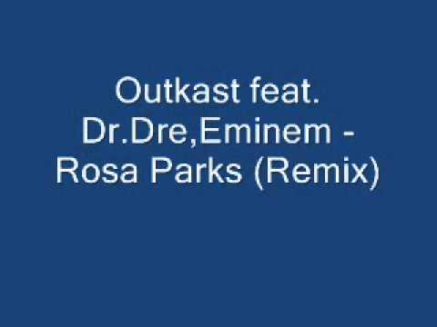 Outkast feat. Dr.Dre, Eminem - Rosa Parks (Remix)